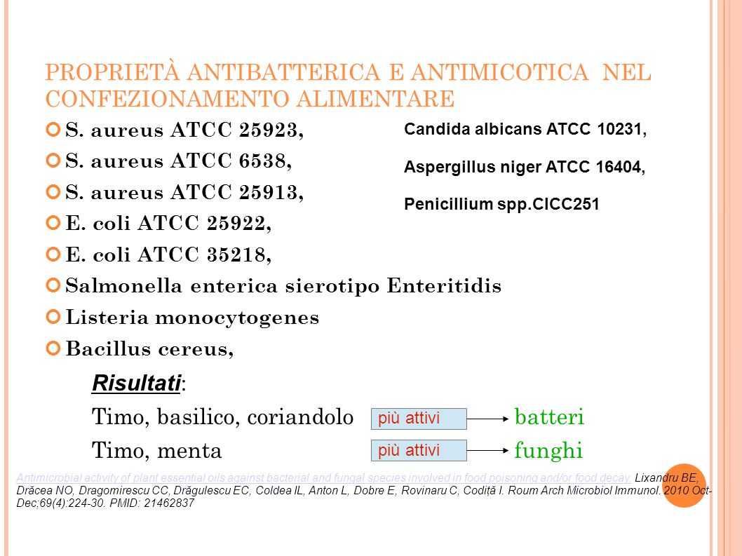 PROPRIETÀ ANTIBATTERICA E ANTIMICOTICA NEL CONFEZIONAMENTO ALIMENTARE S. aureus ATCC 25923, S. aureus ATCC 6538, S. aureus ATCC 25913, E. coli ATCC 25