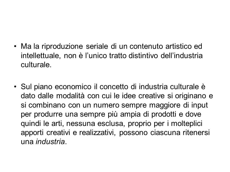 Ma la riproduzione seriale di un contenuto artistico ed intellettuale, non è l'unico tratto distintivo dell'industria culturale.