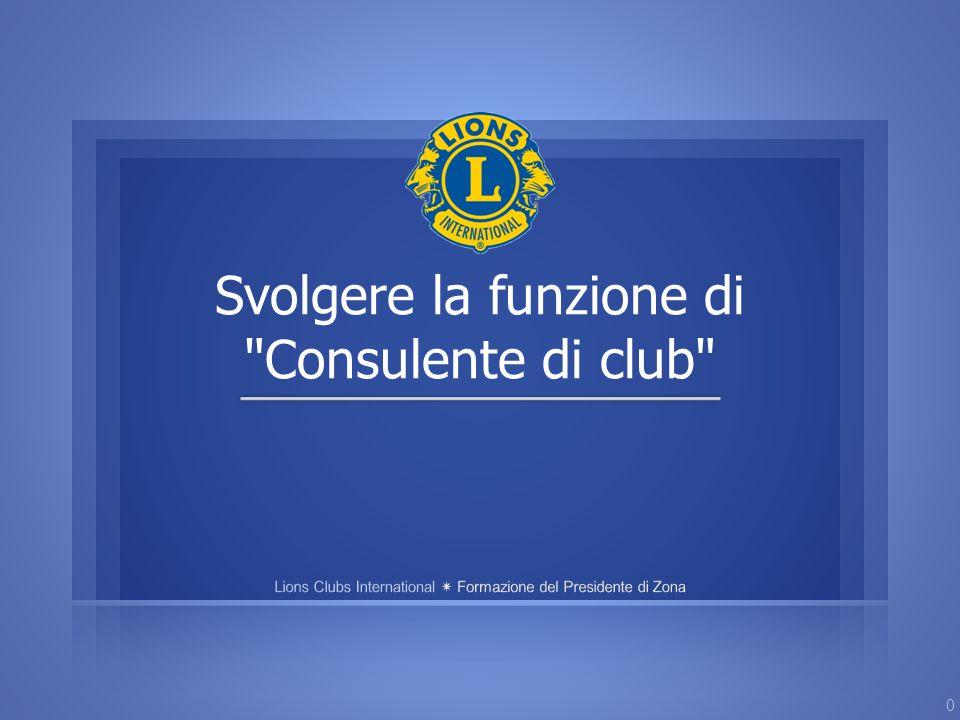 Svolgere la funzione di Consulente di club 0