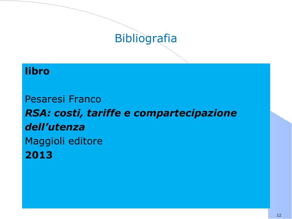 12 Bibliografia libro Pesaresi Franco RSA: costi, tariffe e compartecipazione dell'utenza Maggioli editore 2013