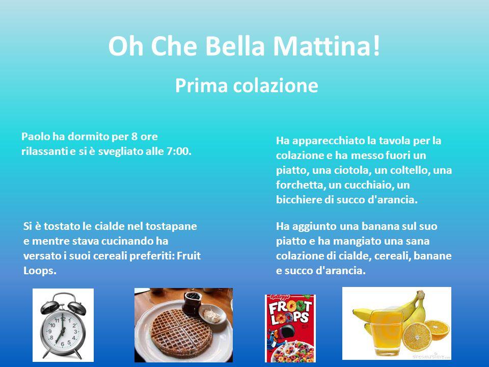 Oh Che Bella Mattina.