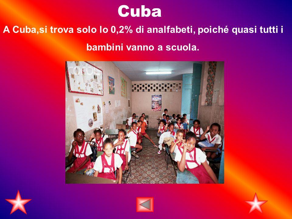 Cuba A Cuba,si trova solo lo 0,2% di analfabeti, poiché quasi tutti i bambini vanno a scuola.