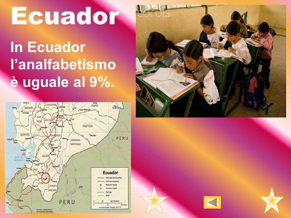 Ecuador In Ecuador l'analfabetismo è uguale al 9%.