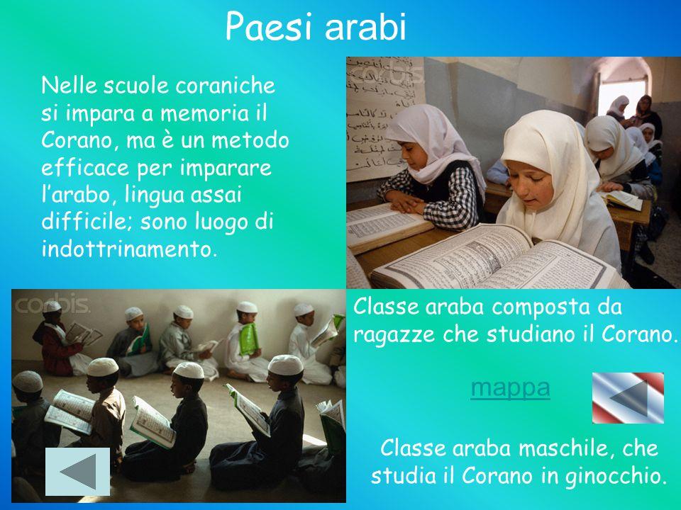 Paesi arabi Nelle scuole coraniche si impara a memoria il Corano, ma è un metodo efficace per imparare l'arabo, lingua assai difficile; sono luogo di indottrinamento.