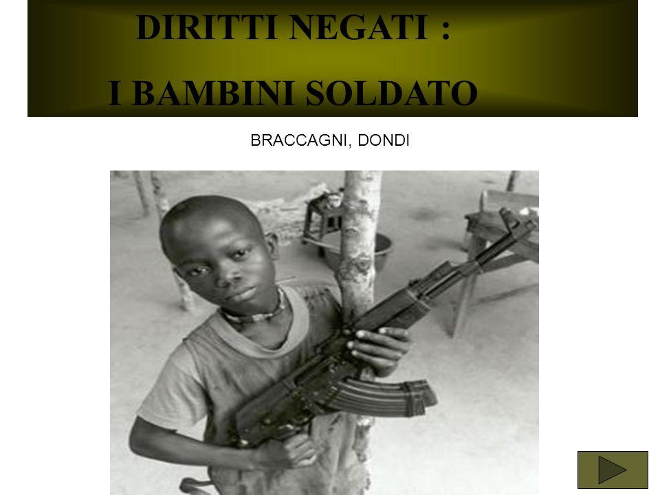 DIRITTI NEGATI : I BAMBINI SOLDATO BRACCAGNI, DONDI