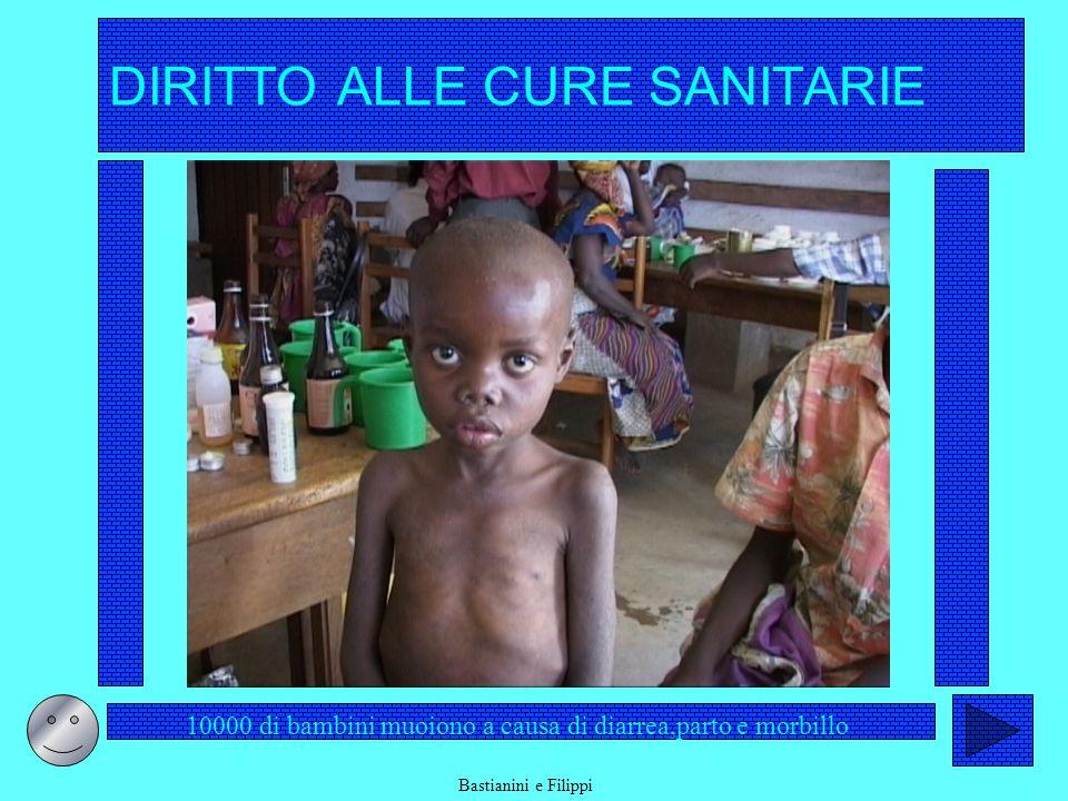 DIRITTO ALLE CURE SANITARIE 10000 di bambini muoiono a causa di diarrea,parto e morbillo Bastianini e Filippi
