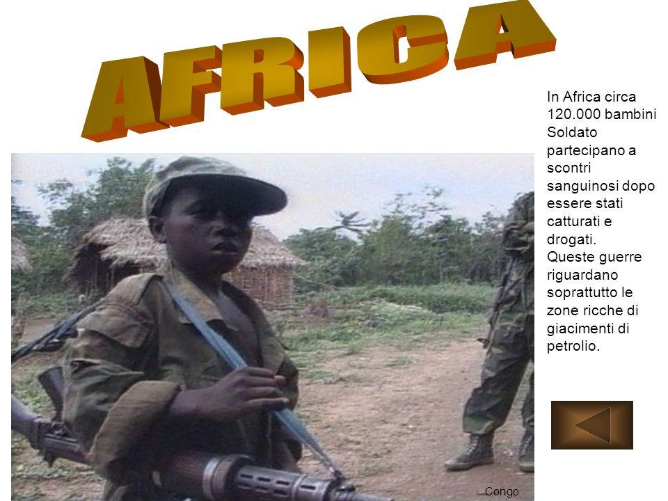 In Africa circa 120.000 bambini Soldato partecipano a scontri sanguinosi dopo essere stati catturati e drogati. Queste guerre riguardano soprattutto l