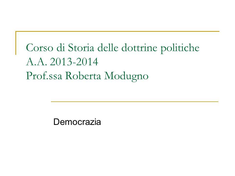Corso di Storia delle dottrine politiche A.A. 2013-2014 Prof.ssa Roberta Modugno Democrazia