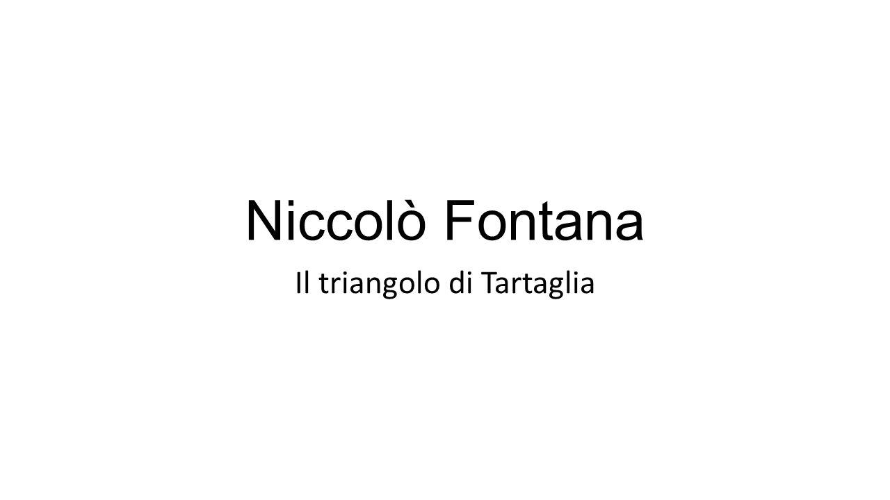 Niccolò Fontana Il triangolo di Tartaglia