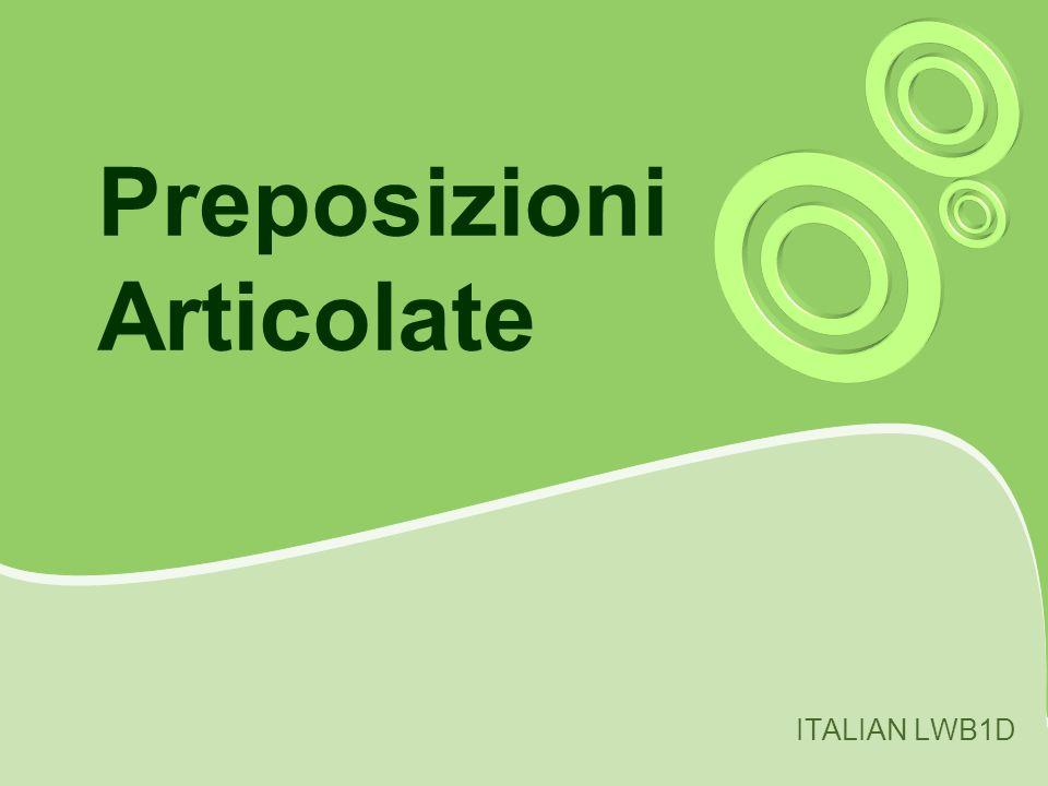Preposizioni Articolate ITALIAN LWB1D