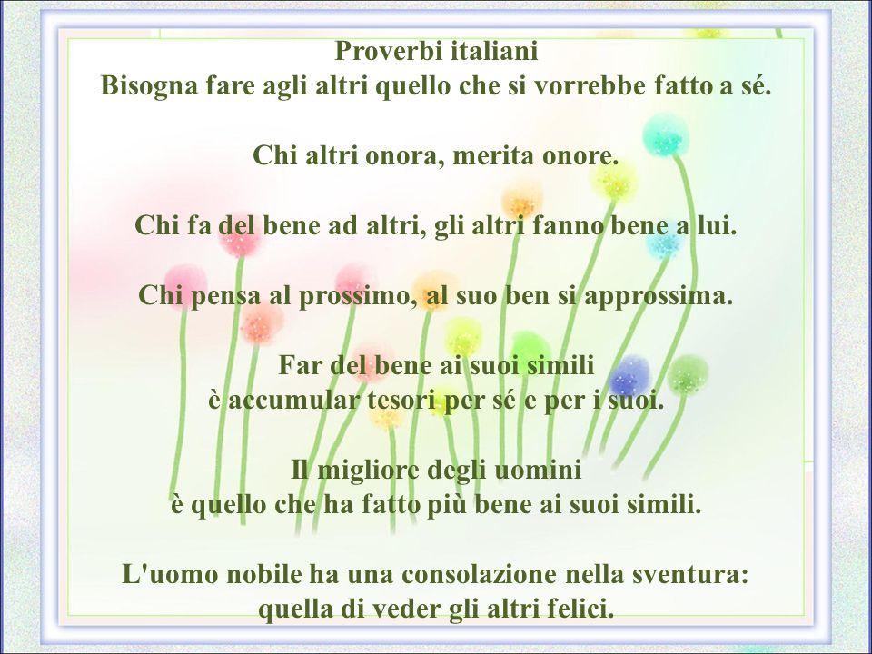 Proverbi italiani Bisogna fare agli altri quello che si vorrebbe fatto a sé.