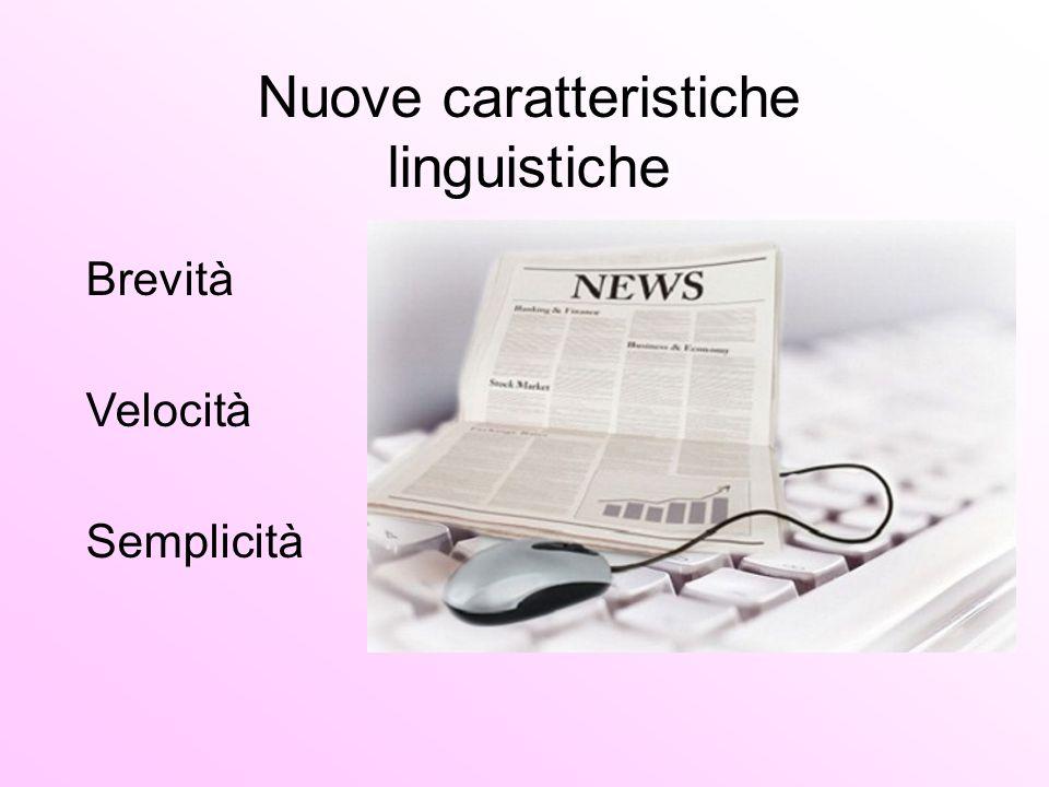 Nuove caratteristiche linguistiche Brevità Velocità Semplicità