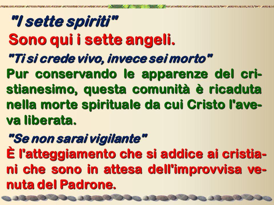 I sette spiriti Sono qui i sette angeli.