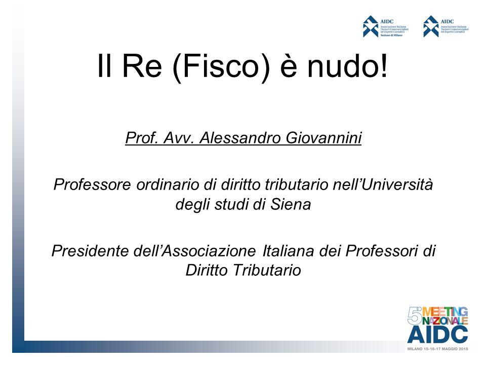 Il Re (Fisco) è nudo.Prof. Avv.