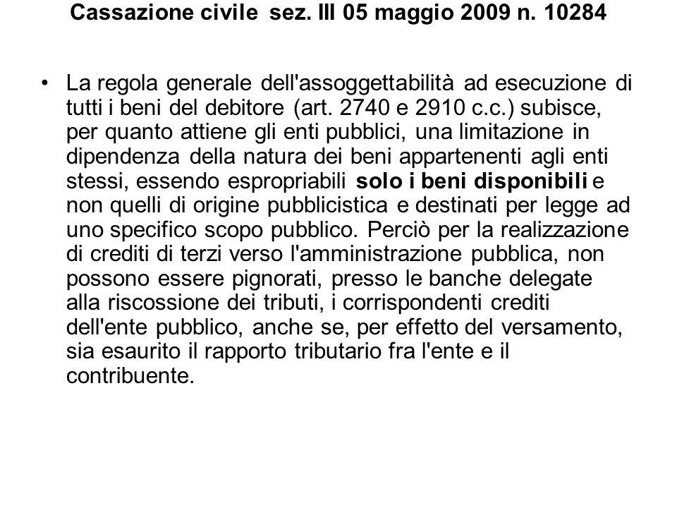 Cassazione civile sez. III 05 maggio 2009 n. 10284 La regola generale dell'assoggettabilità ad esecuzione di tutti i beni del debitore (art. 2740 e 29