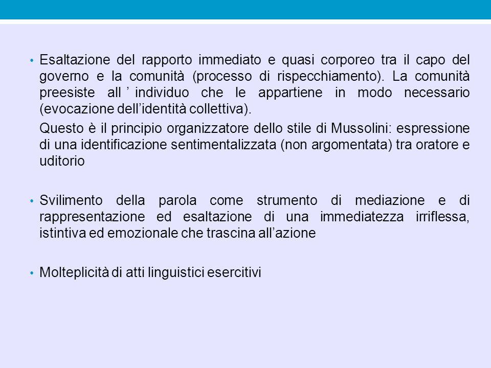 Esaltazione del rapporto immediato e quasi corporeo tra il capo del governo e la comunità (processo di rispecchiamento).