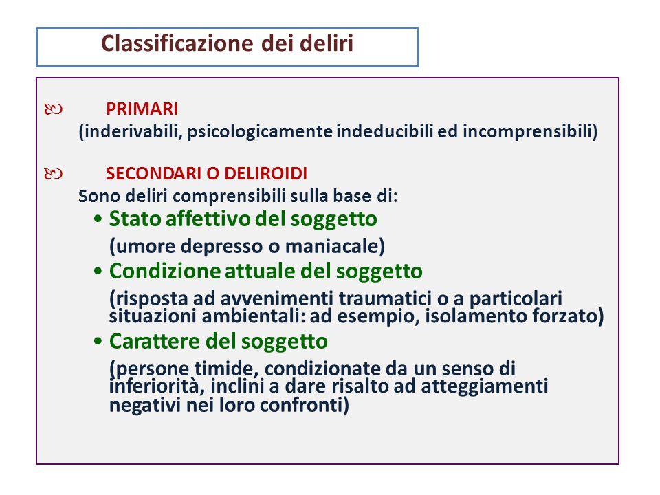 Incomprensibilità/inderivabilità Assenza di nessi di comprensibilità psicologica con la storia del soggetto.