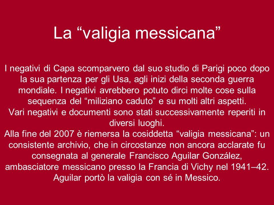 """La """"valigia messicana"""" I negativi di Capa scomparvero dal suo studio di Parigi poco dopo la sua partenza per gli Usa, agli inizi della seconda guerra"""