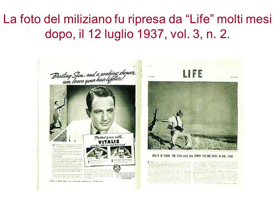 """La foto del miliziano fu ripresa da """"Life"""" molti mesi dopo, il 12 luglio 1937, vol. 3, n. 2."""