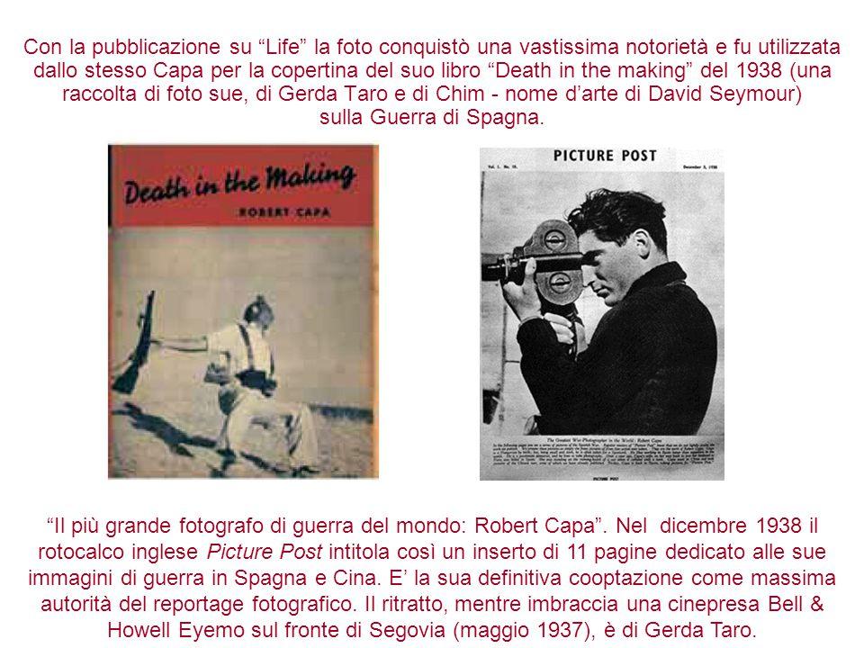 """Con la pubblicazione su """"Life"""" la foto conquistò una vastissima notorietà e fu utilizzata dallo stesso Capa per la copertina del suo libro """"Death in t"""