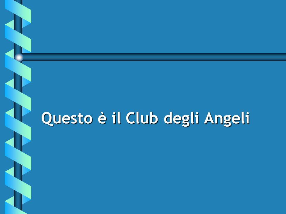Questo è il Club degli Angeli