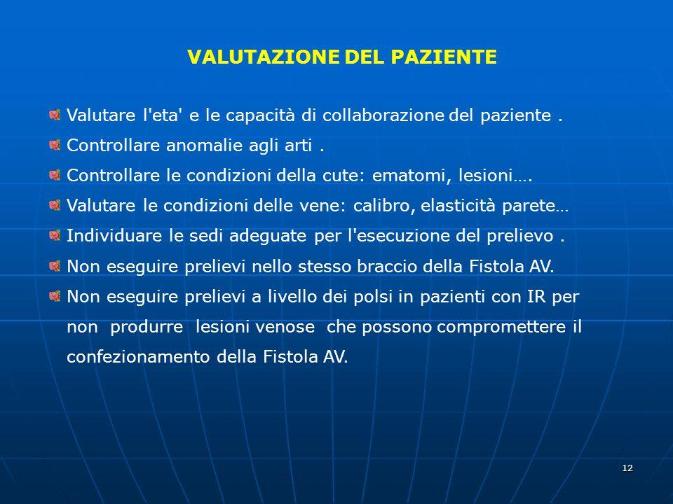12 VALUTAZIONE DEL PAZIENTE Valutare l'eta' e le capacità di collaborazione del paziente. Controllare anomalie agli arti. Controllare le condizioni de