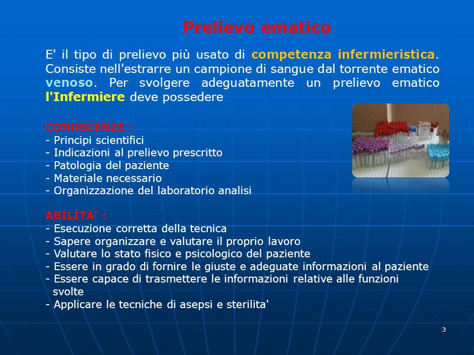 4 Le responsabilità infermieristiche riguardano: - Sicurezza - Comfort - Efficacia - Economia La prescrizione di qualsiasi tipo di prelievo spetta al medico.