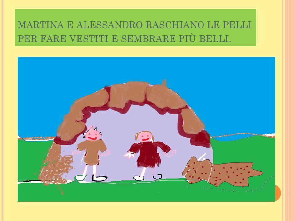 MARTINA E ALESSANDRO RASCHIANO LE PELLI PER FARE VESTITI E SEMBRARE PIÙ BELLI.