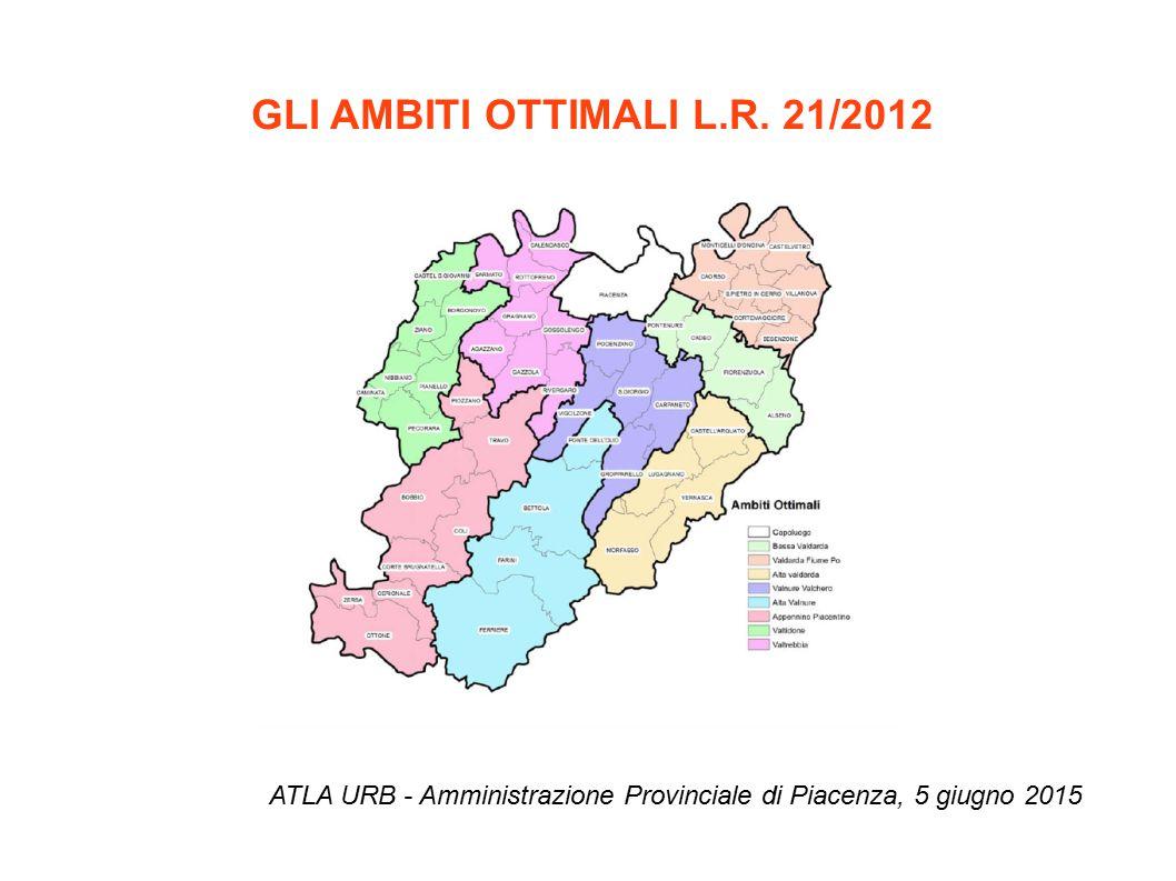 GLI AMBITI OTTIMALI L.R. 21/2012 ATLA URB - Amministrazione Provinciale di Piacenza, 5 giugno 2015