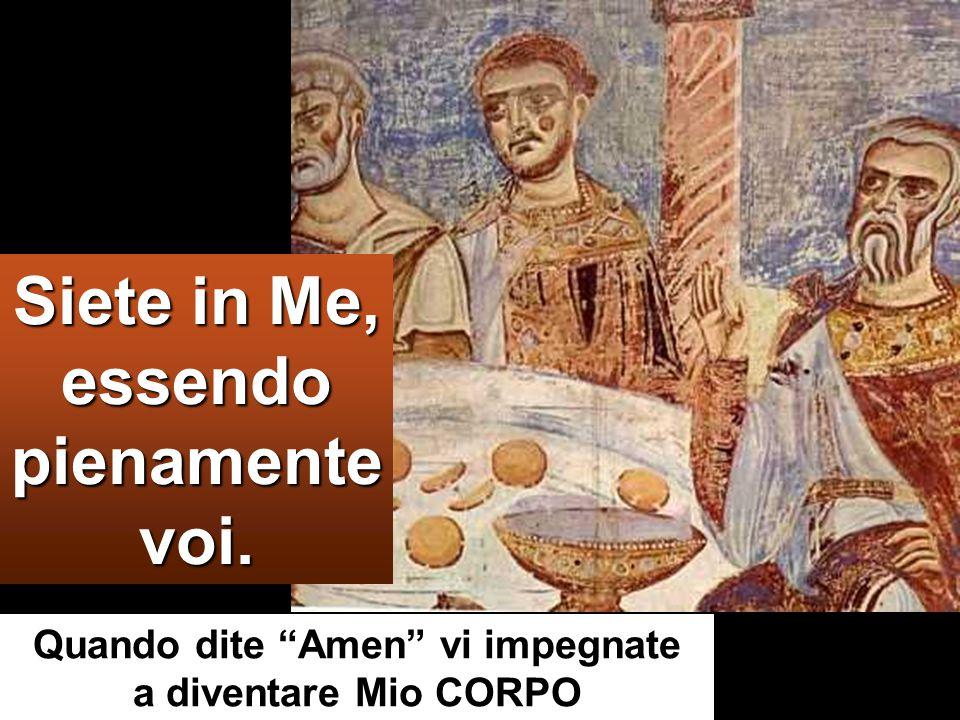 Chi mangia la mia carne e beve il mio sangue rimane in me e io in lui.