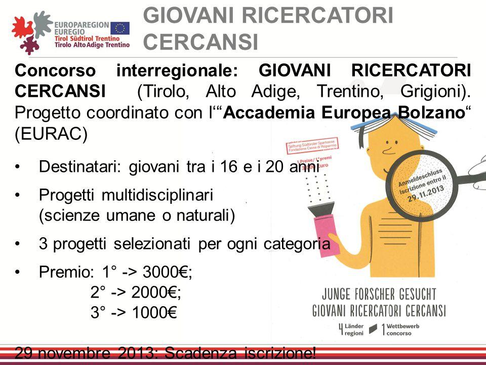 """Concorso interregionale: GIOVANI RICERCATORI CERCANSI (Tirolo, Alto Adige, Trentino, Grigioni). Progetto coordinato con l'""""Accademia Europea Bolzano"""""""