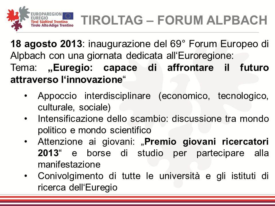 """18 agosto 2013: inaugurazione del 69° Forum Europeo di Alpbach con una giornata dedicata all'Euroregione: Tema: """"Euregio: capace di affrontare il futu"""