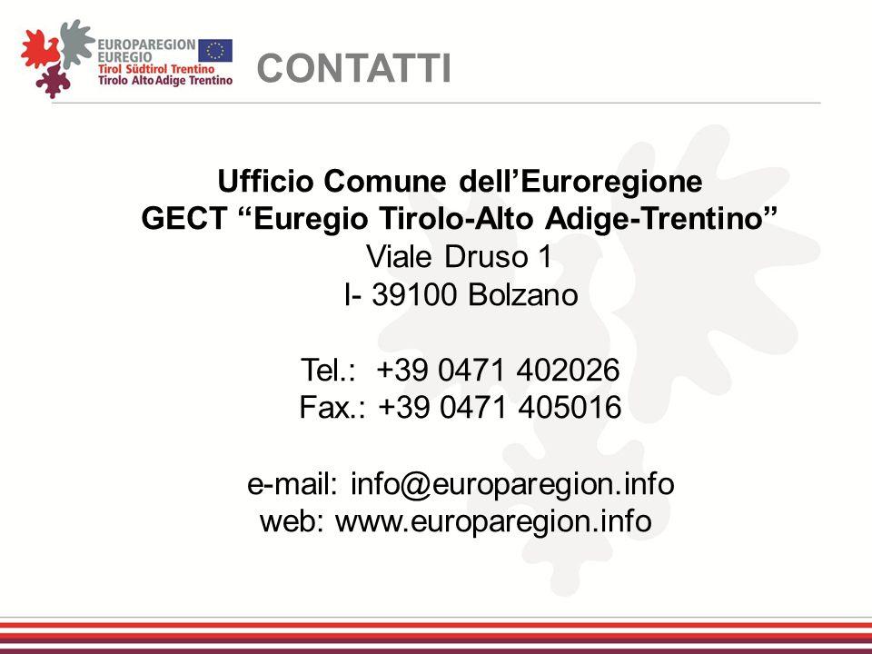 """Ufficio Comune dell'Euroregione GECT """"Euregio Tirolo-Alto Adige-Trentino"""" Viale Druso 1 I- 39100 Bolzano Tel.: +39 0471 402026 Fax.: +39 0471 405016 e"""