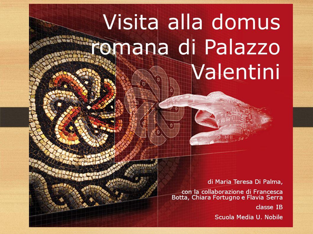 Visita alla domus romana di Palazzo Valentini di Maria Teresa Di Palma, con la collaborazione di Francesca Botta, Chiara Fortugno e Flavia Serra class