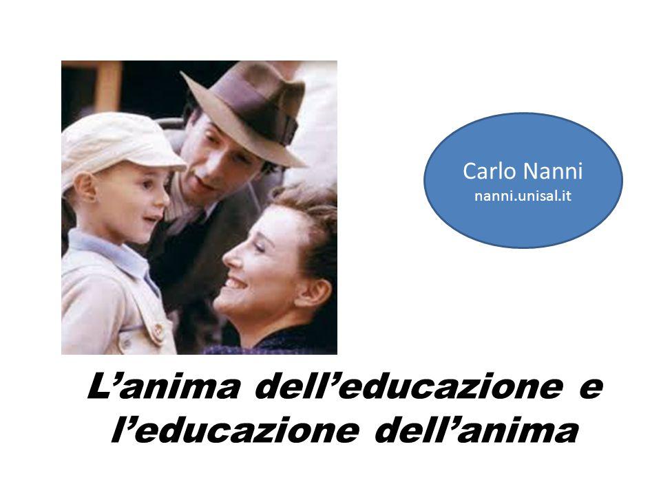 L'anima dell'educazione e l'educazione dell'anima Carlo Nanni nanni.unisal.it