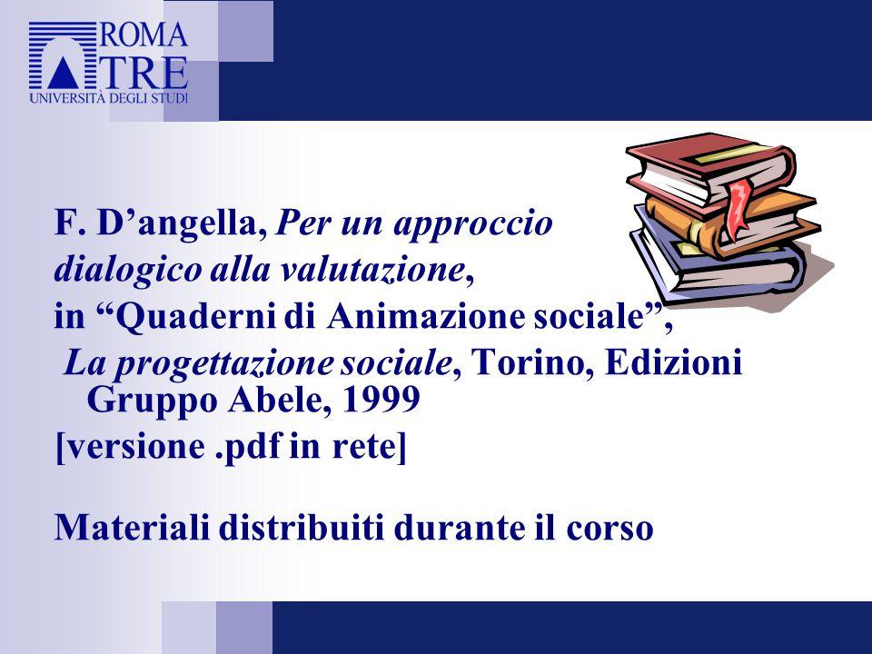 """F. D'angella, Per un approccio dialogico alla valutazione, in """"Quaderni di Animazione sociale"""", La progettazione sociale, Torino, Edizioni Gruppo Abel"""