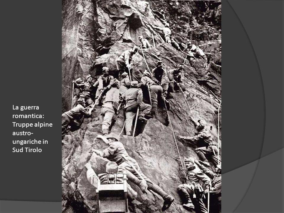 La guerra romantica: Truppe alpine austro- ungariche in Sud Tirolo