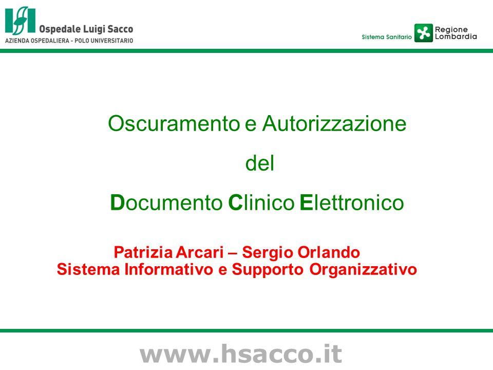 www.hsacco.it Oscuramento e Autorizzazione del Documento Clinico Elettronico Patrizia Arcari – Sergio Orlando Sistema Informativo e Supporto Organizzativo