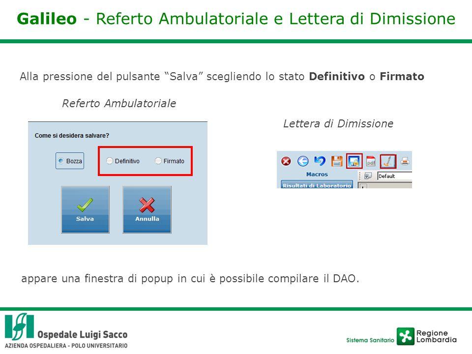 Galileo - COMPILAZIONE del DAO Nel caso in cui NON si desideri classificare il Documento Clinico, e quindi generare il DAO, premere il pulsante Salva .