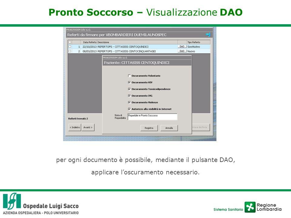 Pronto Soccorso – Visualizzazione DAO per ogni documento è possibile, mediante il pulsante DAO, applicare l'oscuramento necessario.