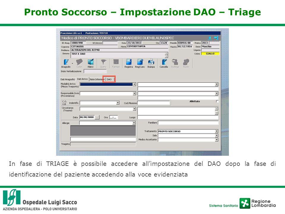 Pronto Soccorso – Impostazione DAO – Triage In fase di TRIAGE è possibile accedere all'impostazione del DAO dopo la fase di identificazione del paziente accedendo alla voce evidenziata