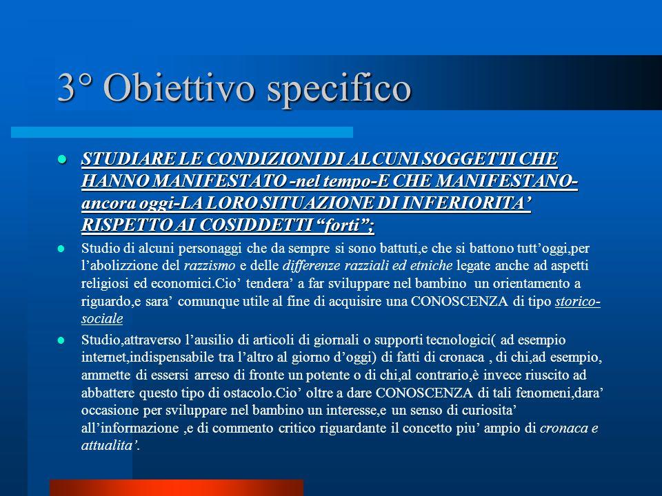3° Obiettivo specifico STUDIARE LE CONDIZIONI DI ALCUNI SOGGETTI CHE HANNO MANIFESTATO -nel tempo-E CHE MANIFESTANO- ancora oggi-LA LORO SITUAZIONE DI