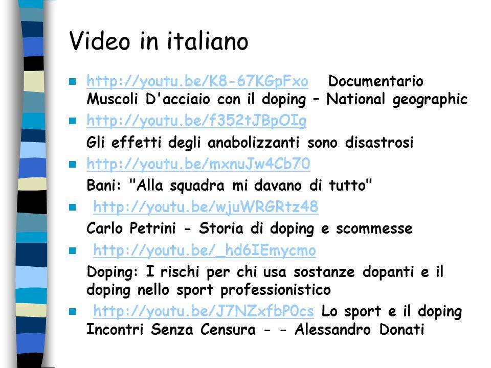 Video in italiano http://youtu.be/K8-67KGpFxo Documentario Muscoli D'acciaio con il doping – National geographic http://youtu.be/K8-67KGpFxo http://yo
