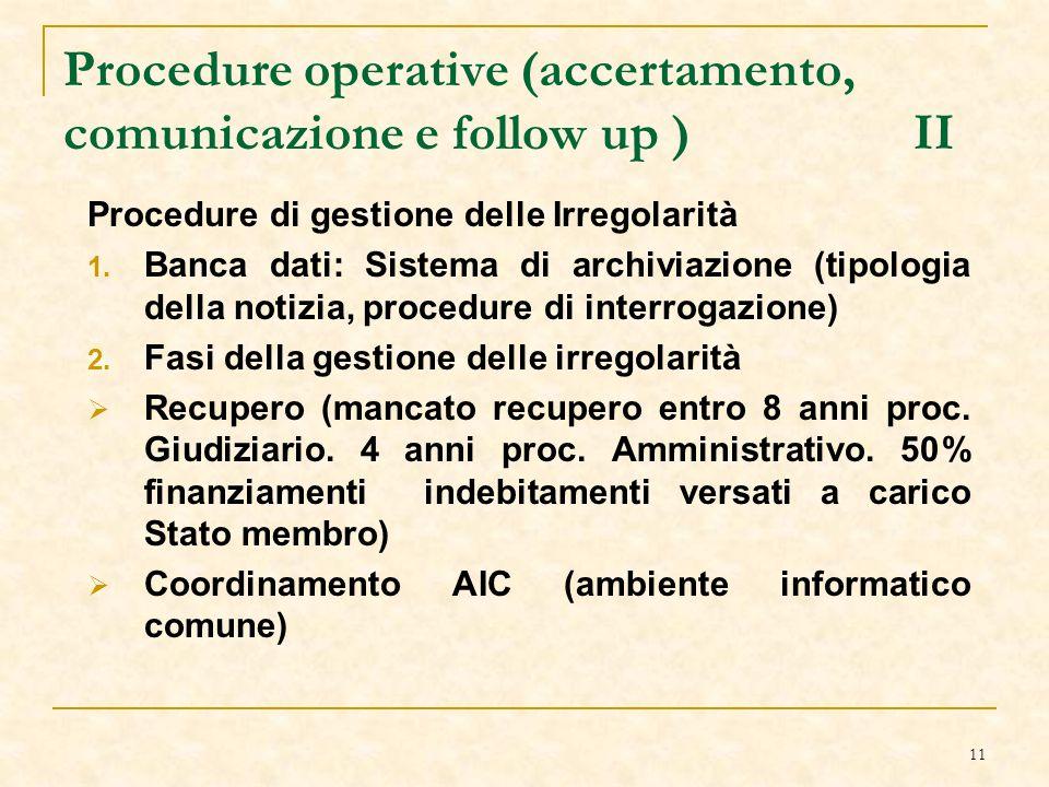 11 Procedure operative (accertamento, comunicazione e follow up ) II Procedure di gestione delle Irregolarità 1.