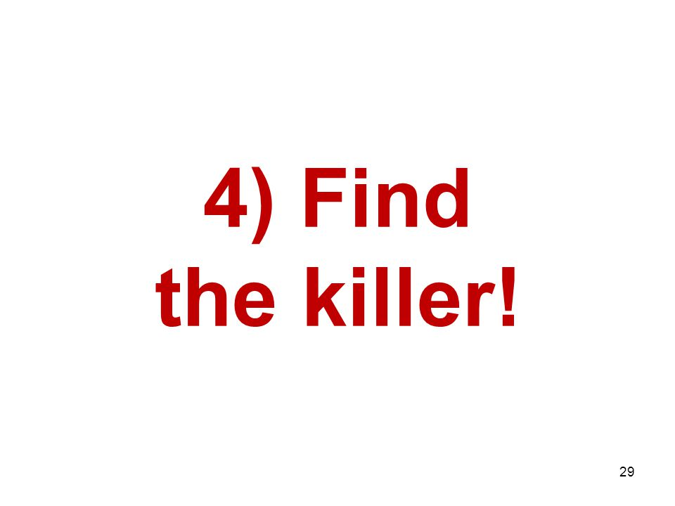 4) Find the killer! 29