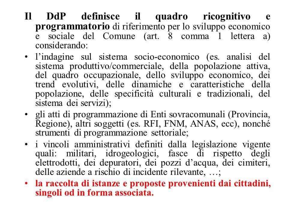 Il DdP definisce il quadro ricognitivo e programmatorio di riferimento per lo sviluppo economico e sociale del Comune (art. 8 comma 1 lettera a) consi