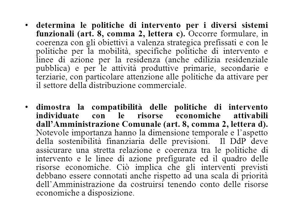 determina le politiche di intervento per i diversi sistemi funzionali (art. 8, comma 2, lettera c). Occorre formulare, in coerenza con gli obiettivi a