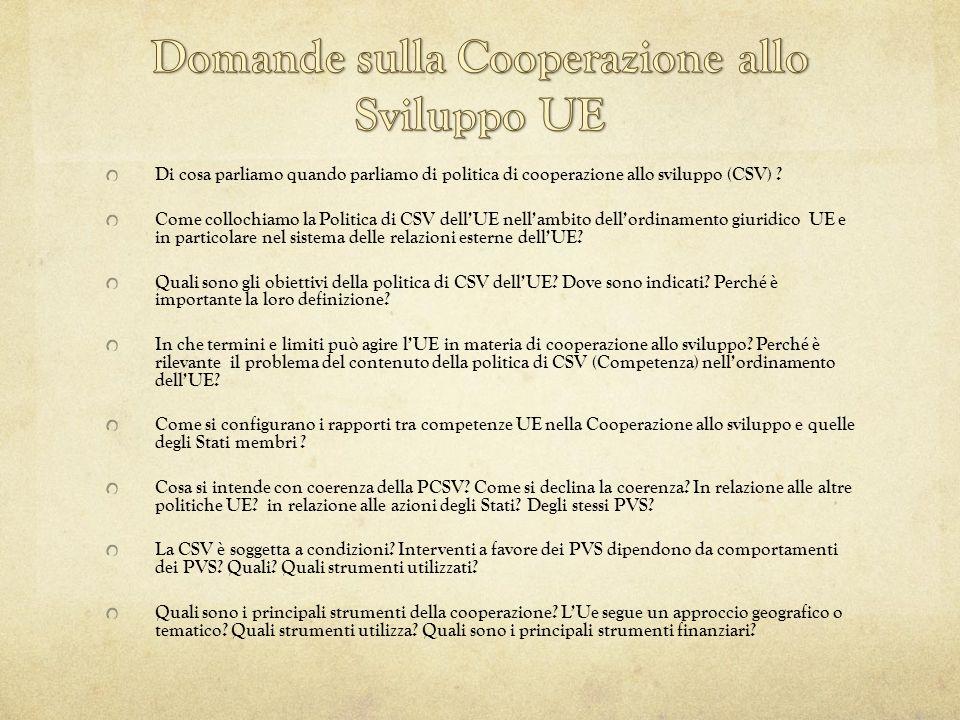Di cosa parliamo quando parliamo di politica di cooperazione allo sviluppo (CSV) ? Come collochiamo la Politica di CSV dell'UE nell'ambito dell'ordina