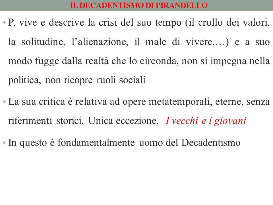 IL DECADENTISMO DI PIRANDELLO P.