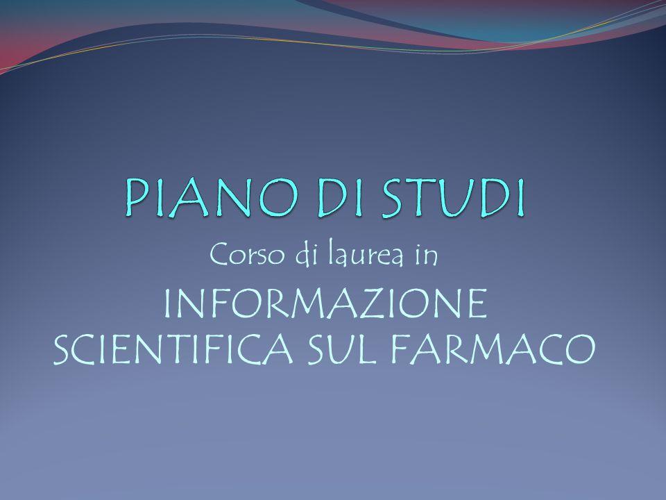 Corso di laurea in INFORMAZIONE SCIENTIFICA SUL FARMACO